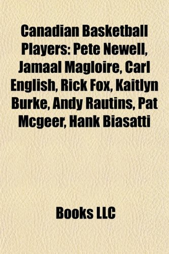 9781157061021: Canadian basketball players: Terry Fox, Steve Nash, Pete Newell, Skouson Harker, Jamaal Magloire, Carl English, Andy Rautins, Pat McGeer