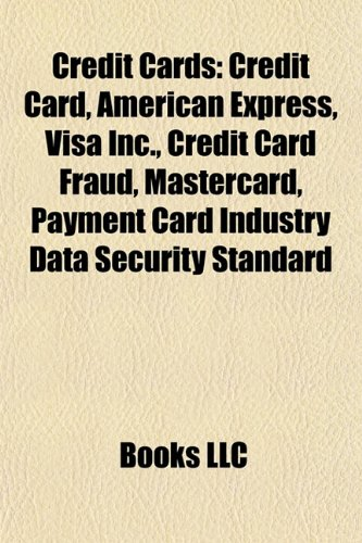 9781157063056: Credit cards: Credit card, American Express, HSBC, Visa Inc., Payment Card Industry Data Security Standard, Credit card fraud, MasterCard, Credit CARD ... theft, Discover Card, Bankcard, Barclaycard