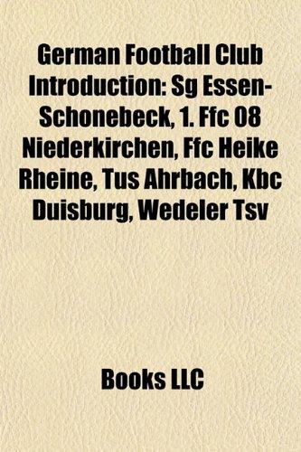 9781157066057: German football club Introduction: 1. FFC 08 Niederkirchen, FFC Heike Rheine, KBC Duisburg, FC Bayern Munich