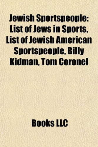 9781157068303: Jewish Sportspeople Jewish Sportspeople: List of Jews in Sports, List of Jewish American Sportspeoplelist of Jews in Sports, List of Jewish American S