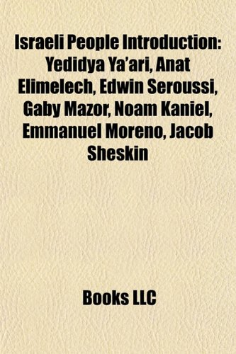 9781157090663: Israeli people Introduction: Yedidya Ya'ari, Anat Elimelech, Edwin Seroussi, Tamar Meisels, Lior Navok, Meir Har-Zion, Israel Bartal, Smadar Lavie, ... A. Frenkel, Avigdor Ben-Gal, Noam Kaniel
