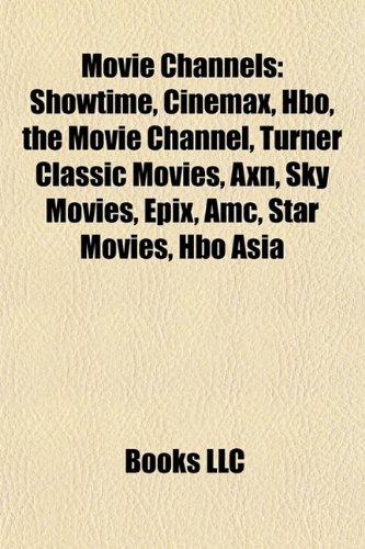 9781157114826: Movie channels: Showtime, Cinemax, HBO, Starz
