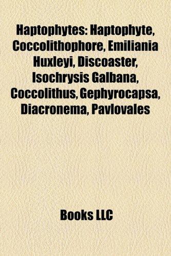 9781157160090: Haptophytes: Haptophyte, Coccolithophore, Emiliania Huxleyi, Discoaster, Isochrysis Galbana, Coccolithus, Gephyrocapsa, Diacronema,