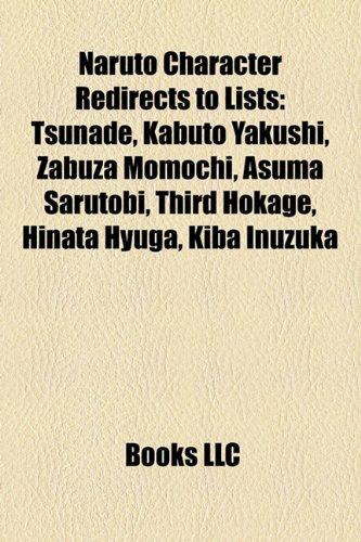 9781157162216: Naruto Character Redirects to Lists: Tsunade, Kabuto Yakushi, Zabuza Momochi, Asuma Sarutobi, Third Hokage, Hinata Hyuga, Kiba Inuzuka
