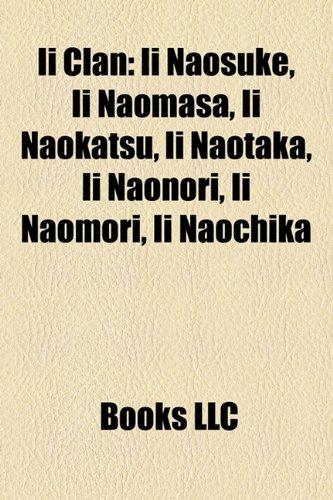 9781157163886: II Clan: II Naosuke, II Naomasa, II Naokatsu, II Naotaka, II Naonori, II Naomori, II Naochika