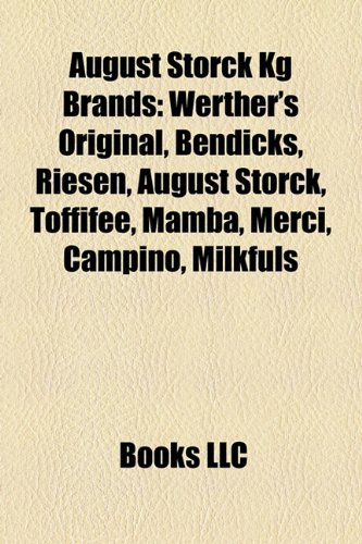 9781157228790: August Storck Kg Brands: Werther's Original, Bendicks, Riesen, August Storck, Toffifee, Mamba, Merci, Campino, Milkfuls