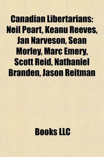 9781157233015: Canadian libertarians: Neil Peart, Jan Narveson, George Woodcock, Sean Morley, Marc Emery, Rufus Wainwright, Scott Reid, Jason Reitman