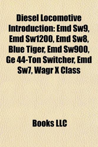 9781157240853: Diesel locomotive Introduction: EMD SW9, EMD SW1200, EMD SW8, Baldwin S-12, EMD SW900, EMD SW7, Baldwin RS-12, China Railways DF4, EMD 710