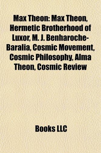 9781157255284: Max Theon: Max Theon, Hermetic Brotherhood of Luxor, M. J. Benharoche-Baralia, Cosmic Movement, Cosmic Philosophy, Alma Theon, Co