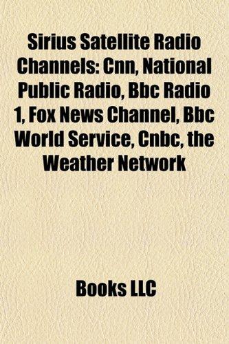 9781157271833: sirius satellite radio channels: cnn, bbc radio 1