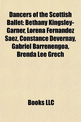 9781157305613: Dancers of the Scottish Ballet: Bethany Kingsley-Garner, Lorena Fernández Sáez, Constance Devernay, Gabriel Barrenengoa, Brenda Lee Grech