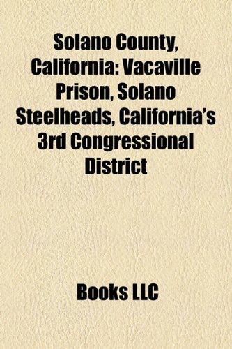 9781157309871: Solano County, California: Vacaville Prison, Solano Steelheads, California's 3rd Congressional District
