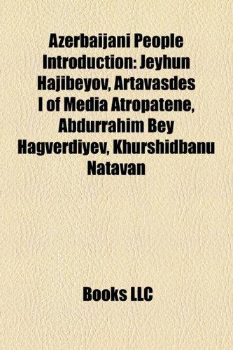 9781157312079: Azerbaijani people Introduction: Tahir Aliyev, Khurshidbanu Natavan, Javad Khan, Shahin Sultanov, Nizami Bahmanov, Khudadat bey Malik-Aslanov