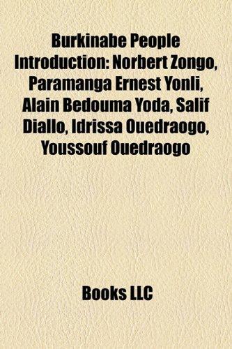 9781157314899: Burkinabé People Introduction: Norbert Zongo, Paramanga Ernest Yonli, Alain Bédouma Yoda, Salif Diallo, Idrissa Ouedraogo, Youssouf Ouédraogo