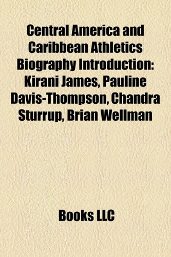 9781157317319: Central America and Caribbean athletics biography Introduction: Levern Spencer, Pauline Davis-Thompson, Chandra Sturrup, Donald Thomas