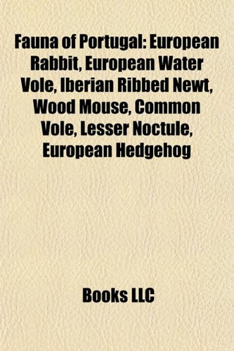 9781157322184: Fauna of Portugal: European Rabbit, European Water Vole, Iberian Ribbed Newt, Wood mouse, Common Vole, Lesser Noctule, European Hedgehog