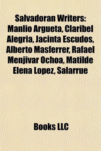 9781157341253: Salvadoran Writers: Manlio Argueta, Claribel Alegria, Jacinta Escudos, Alberto Masferrer, Rafael Menjivar Ochoa, Matilde Elena Lopez, Sala
