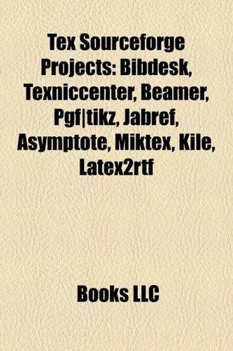 9781157345534: Tex Sourceforge Projects: Bibdesk, Texniccenter, Beamer, Pgf-Tikz, Jabref, Asymptote, Miktex, Kile, Latex2rtf