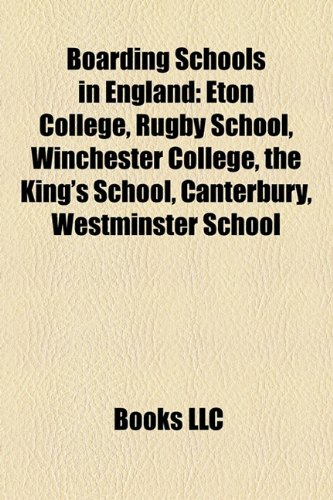 9781157364153: Boarding Schools in England: Eton College, Rugby School, Winchester College, the King's School, Canterbury, Westminster School