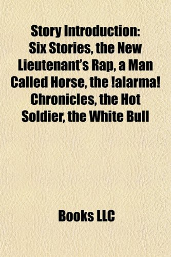 9781157387589: Story Introduction: Six Stories, The New Lieutenant's Rap, A Man Called Horse, The ¡Alarma! Chronicles, The Hot Soldier, The Other Boat