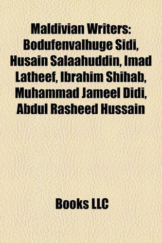 9781157408345: Maldivian Writers: Bodufenvalhuge Sidi, Husain Salaahuddin, Imad Latheef, Ibrahim Shihab, Muhammad Jameel Didi, Abdul Rasheed Hussain