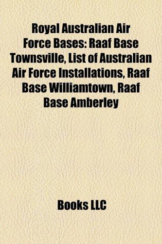9781157441861: Royal Australian Air Force bases: RAAF Base Townsville, List of Royal Australian Air Force installations, RAAF Base Richmond