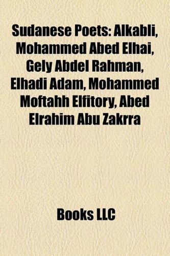 9781157464495: Sudanese Poets: Alkabli, Mohammed Abed Elhai, Gely Abdel Rahman, Elhadi Adam, Mohammed Moftahh Elfitory, Abed Elrahim Abu Zakrra
