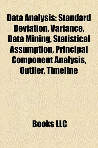 9781157488392: Data analysis: Standard deviation, Variance, Data mining, Statistical assumption, Principal component analysis, Outlier