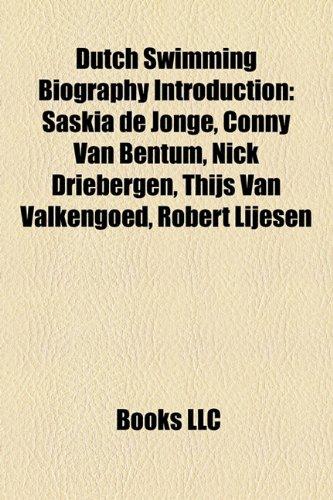 9781157496366: Dutch Swimming Biography Introduction: Saskia de Jonge, Conny Van Bentum, Nick Driebergen, Thijs Van Valkengoed, Robert Lijesen