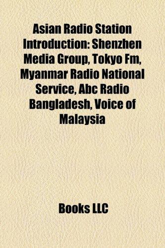 9781157508656: Asian radio station Introduction: List of radio stations in Malaysia, Warna 94.2FM, Prasar Bharati, Radio 1003, Myanmar Radio National Service