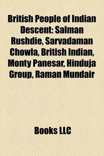 9781157534440: British people of Indian descent: Salman Rushdie, Sarvadaman Chowla, British Indian, Monty Panesar, Madhav Sharma, Hinduja Group, Anish Kapoor