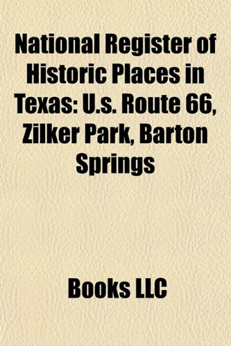 9781157555322: National Register of Historic Places in Texas: U.S. Route 66, Zilker Park, Barton Springs