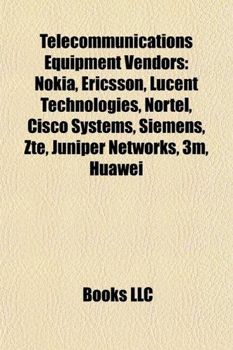 9781157569435: Telecommunications equipment vendors: Nokia, Ericsson, Alcatel-Lucent USA, Nortel, Cisco Systems, Siemens, Juniper Networks, Huawei, 3M
