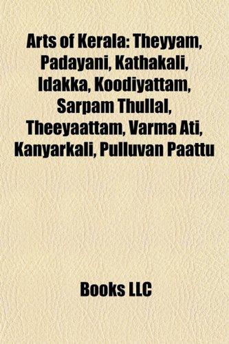 9781157570356: Arts of Kerala: Theyyam, Mappila Songs, Kathakali, Kalarippayattu, Idakka, Koodiyattam, Thidambu Nritham, Sarpam Thullal, Theeyaattam