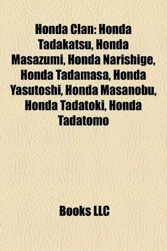 9781157603344: Honda Clan: Honda Tadakatsu, Honda Masazumi, Honda Narishige, Honda Tadamasa, Honda Yasutoshi, Honda Masanobu, Honda Tadatoki, Hon