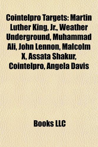 9781157632382: COINTELPRO targets: Martin Luther King, Jr., Weather Underground, Muhammad Ali, John Lennon, Malcolm X, Abbie Hoffman, Assata Shakur