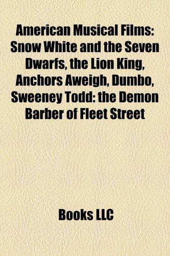 9781157646976: American Musical Films (Study Guide): Snow White and the Seven Dwarfs, the Lion King, Anchors Aweigh, Dumbo