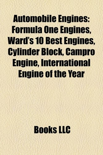 9781157652311: Automobile engines: Formula One engines, Ward's 10 Best Engines, IKCO EF Engines, Cylinder block, International Engine of the Year