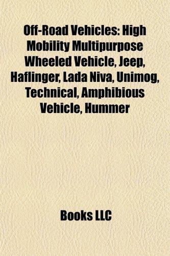 9781157660927: Off-road vehicles: Humvee, Jeep, Haflinger, Lada Niva, Unimog, Technical, Amphibious vehicle, Mountain bike, Hummer, Four-wheel drive