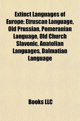 Extinct languages of Europe: Etruscan language, Old: Source: Wikipedia