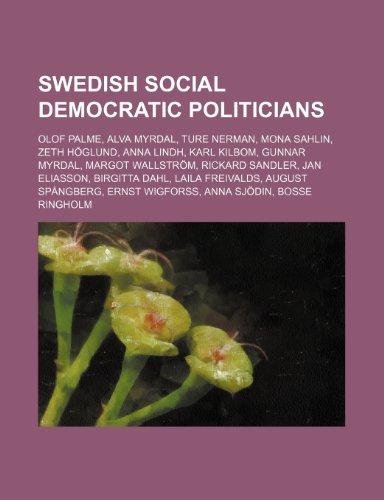 Swedish Social Democratic Politicians: Olof Palme, Alva: Books, LLC