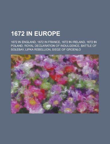 9781157729075: 1672 in Europe: 1672 in England, 1672 in France, 1672 in Poland, Royal Declaration of Indulgence, Battle of Solebay, Lipka Rebellion