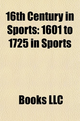 16th Century in Sports: 1601 to 1725