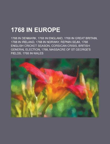 9781157732334: 1768 in Europe: 1768 in Denmark, 1768 in England, 1768 in Great Britain, 1768 in Ireland, 1768 in Norway, Repnin Sejm