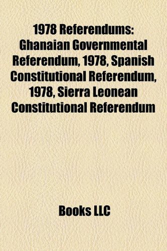9781157750123: 1978 Referendums: California Ballot Propositions, 1978, California Proposition 13, Briggs Initiative, Ghanaian Governmental Referendum,
