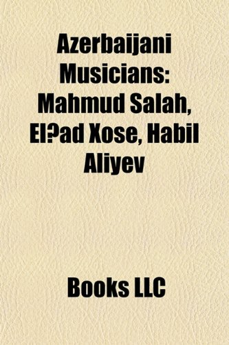 9781157776611: Azerbaijani musicians: Azerbaijani composers, Azerbaijani conductors (music), Azerbaijani folk musicians, Azerbaijani pianists