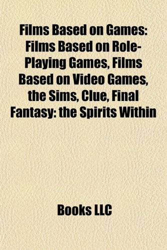 9781157831846: Films based on games (Film Guide): Films based on role-playing games, Films based on video games, The Sims, Clue