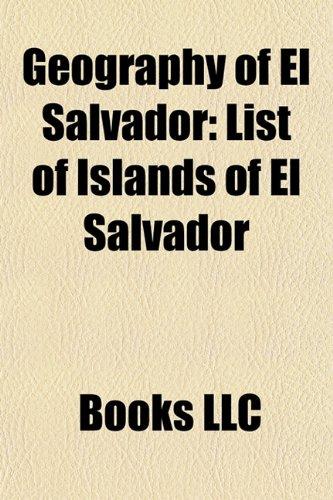 9781157840190: Geography of El Salvador: El Salvador geography stubs, Landforms of El Salvador, Natural disasters in El Salvador