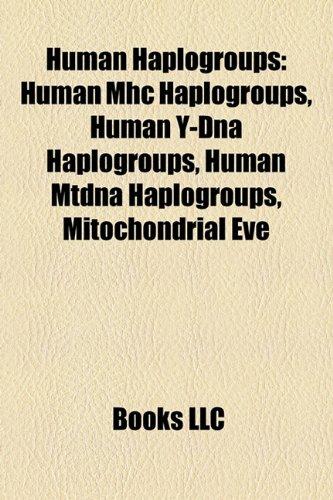 9781157852735: Human haplogroups: Human MHC haplogroups, Human Y-DNA haplogroups, Human mtDNA haplogroups, Mitochondrial Eve