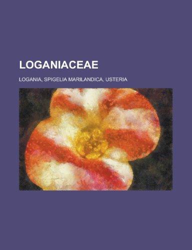 Loganiaceae: Anthocleista, Fagraea, Geniostoma, Labordia, Neuburgia, Strychnos, Strychnos Spinosa, ...